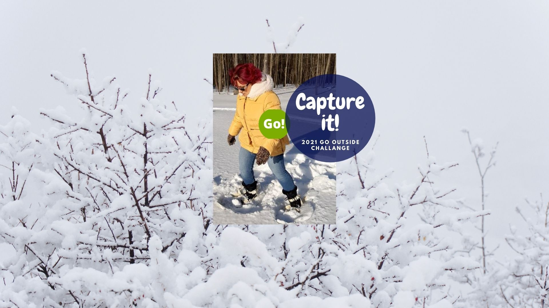 Snowshoe for the 2021 Go Outside Challenge – +3 Prize Points
